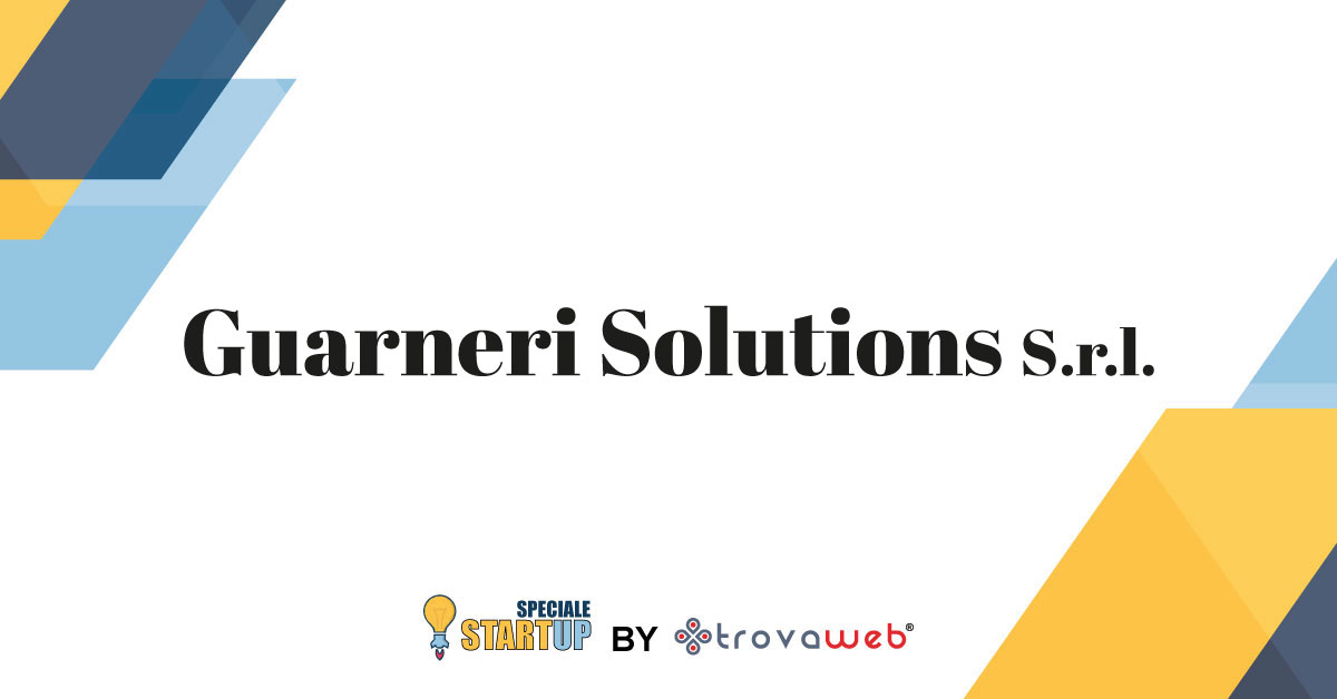 Guarneri Solutions - Startup Innovativa Tecnologica